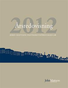 Omslag till John Mattsons årsredovisning för 2012.
